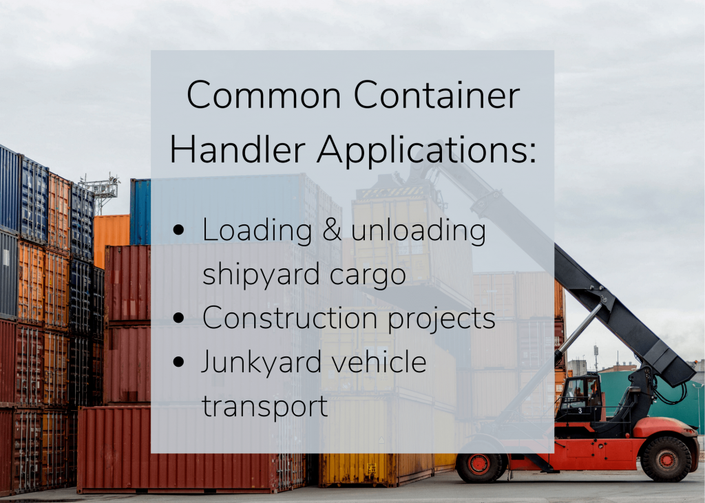 A container handler being used for loading and unloading cargo at a shipyard