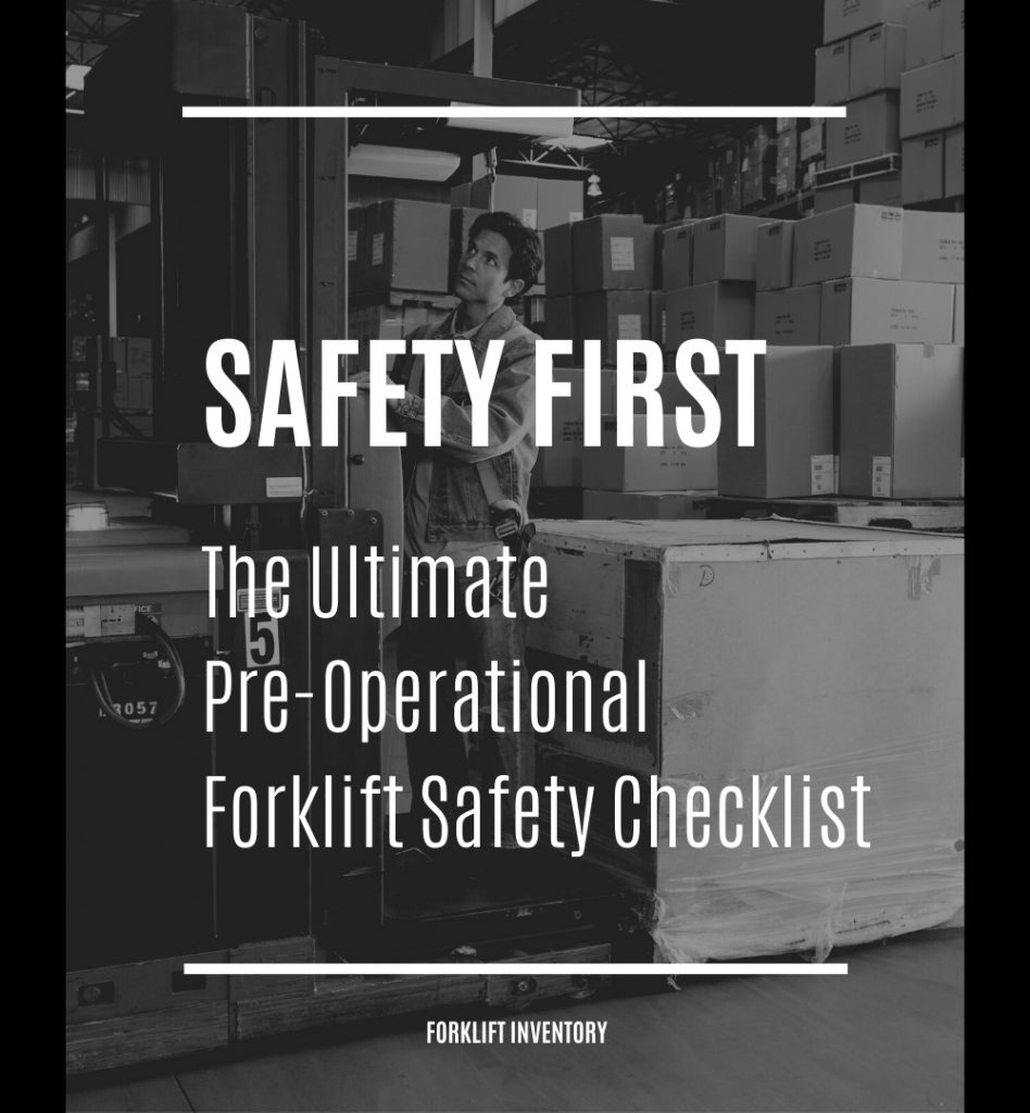 Following a forklift safety checklist will ensure the safety of personnel and prevent the incurrence of OSHA fines.