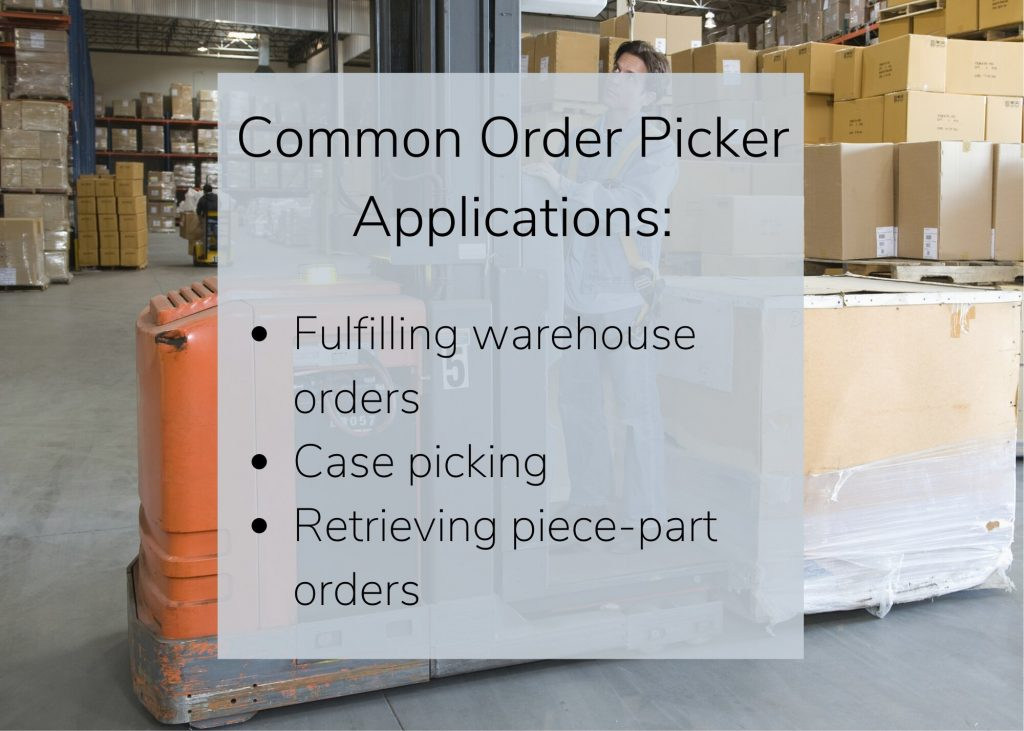An order picker forklift used for warehouse orders, case picking, and retrieving piece-part orders
