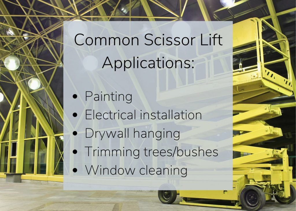 Scissor forklifts are used for painting, installation, agricultural trimming, window cleaning, and more.