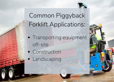 Piggyback Forklift Applications